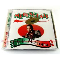 Merenglass / A La Mexicana Cd Nuevo Sellado Ed 1999 Orfeon