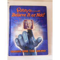 Libro Ilustrado Ripleys Believe It Or Not Download The Weird