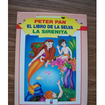 Mi Tesoro Cuentos-peter Pan-el Libro De La Selva-la Sirenita