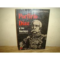 Porfirio Díaz Y Su Tiempo - Fernando Orozco Linares