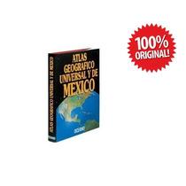 Atlas Geografico Universal Y De Mexico
