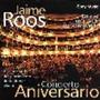 Roos Jaime Concierto Aniversario Cd Nuevo