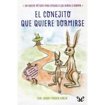 El Conejito Que Quiere Dormirse Carl-johan F Libro Digital