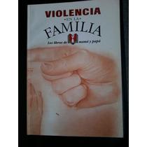 Violencia En La Familia Los Libros De Mamá Y Papá