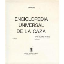 Enciclopedia Universal De La Caza.