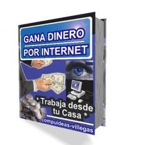 Metodo Para Ganar Dinero Por Internet Desde Casa