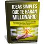Ideas Simples Que Te Harán Millonario [libro Ebook En Pdf]