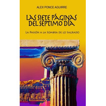 Libro: Las Siete Páginas Del Séptimo Día - Alex Ponce - Pdf