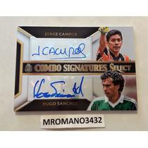 Card Autografos Jorge Campos Y Hugo Sanchez Mexico No Euro