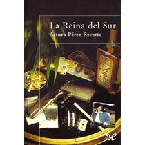 La Reina Del Sur Arturo Pérez-reverte Libro Digital