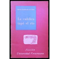 La Culebra Tapó El Río, María Lombardo De Caso. 1ª Ed., 1962