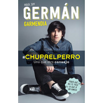 Chupa El Perro ... Hola Soy Germán! Germán Garmendia