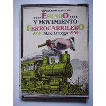 Estado Y Movimiento Ferrocarrilero - Max Ortega - 1988