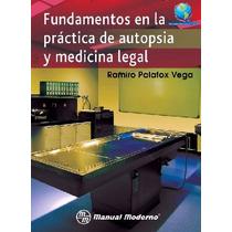 Fundamentos En La Practica De Autopsia Y Medicina Legal