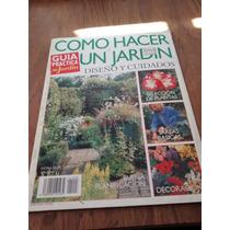 Cómo Hacer Un Jardín Diseño Y Cuidado - Selección De Plantas