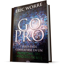 Go Pro, Mercadeo En Red Por Eric Worre [pdf]