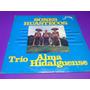 Disco Lp Trio Alma Hidalguense Sones Huastecos Nuevo Cerrado