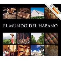 Libro El Mundo Del Habano. Una Enciclopedia De Excelencia