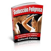 Seduccion Peligrosa+como Ligar Por Facebook-ebook-digital2x1