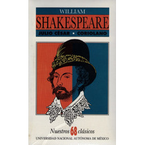 William Shakespeare. Julio César/coriolano. Unam. Nuevo.