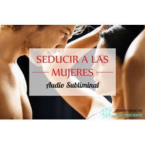 Seduce Mujeres Audio Subliminal