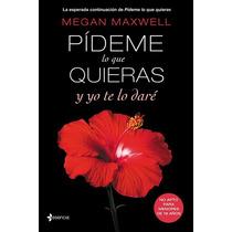 E-book : Pídeme Lo Que Quieras Y Te Lo Daré - Megan Maxwell