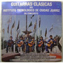 Instituto Tec. De Cd. Juarez / Guitarras.. 1 Disco Lp Vinilo