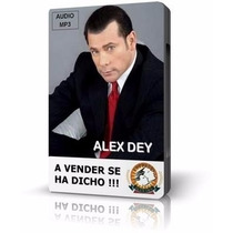 A Vender Se Ha Dicho Alex Dey Audio Libro Mp3 Mercadeo Venta