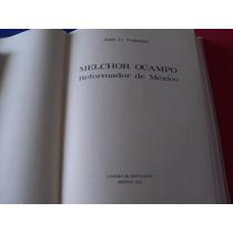 Libro: Melchor Ocampo Reformador De México, 1972