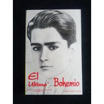 El Ultimo Bohemio Alberto Ortiz Colina Borrego Varela Bochac