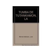 Libro La Tumba De Tutankamon *cj
