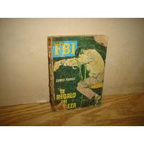 Libro Fbi - Te Regalo Mi Cabeza - Lewis Haroc