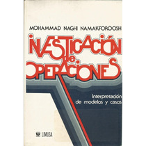 Investigación De Operaciones. Mohammad Naghi.