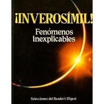 Libro Inverosímil Fenómenos Inexplicables - Envio Gratis