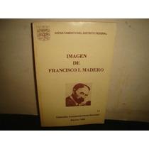 Imagen De Francisco I. Madero - Eliseo Ranger Gaspar