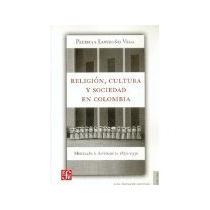 Libro Religion Cultura Y Sociedad En Colombia *cj