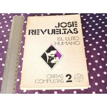 José Revueltas, El Luto Humano, Ediciones Era, México, 1980