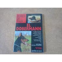 Libro El Dobermann - Perros De Raza - Ilustrado En Color