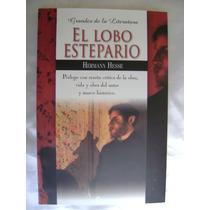 El Lobo Estepario. Hermann Hesse. Grandes Literatura. $90