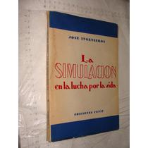 Libro Antiguo Año 1956 , La Simulacion En La Lucha Por La Vi