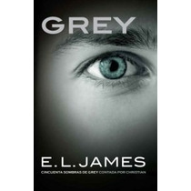 Grey -e. L. James Libro En Español - Sombras De Grey