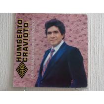 Humberto Cravioto - La Voz Maravillosa De México