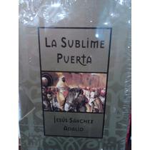 La Sublime Puerta Jesús Sánchez Adalid Ediciones B Tapa Dura