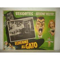 Resortes, Echenme Al Gato, Cartel De Cine