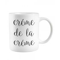 Taza Cerámica Sublimada Diseño Creme De La Creme