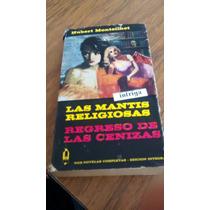 Las Mantis Religiosas-regreso De Las Cenizas - H. Monteilhet
