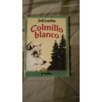 Libro Colmillo Blanco Jack London (envío Gratis).