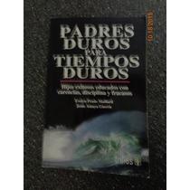 Libro Padres Duros Para Tiempos Duros