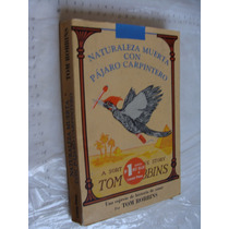 Libro Naturaleza Muerta Con Pajaro Carpintero , Tom Robbins