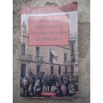 Historias Tradiciones Y Leyendas De Calles De Mexico